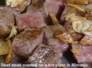 Beef steak roasted on a hot plate in Mimatsu